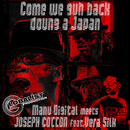 Come we guh back doung a Japan (feat. Vera Silk)/Joseph Cotton & Manu Digital