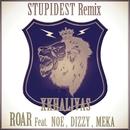 STUPIDEST REMIX (feat. NOE, DIZZY & MEKA)/XKHALIVAS(SAGGA&DELMONTE) & ROAR