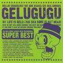 Gelugugu Super Best/GELUGUGU