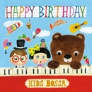 Happy Birthday (KIDS BOSSA Ver.)/KIDS BOSSA