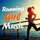 Running Girl Music(ランニング ガール ミュージック) ~Ska Flavor J-POPスカ・カヴァー編~/美吉田 月