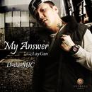 My Answer (feat. LAYGAN)/D-da-MIC