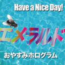 エメラルド/おやすみホログラム & Have a Nice Day!