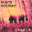 BLACK HOLIDAY/WRENCH