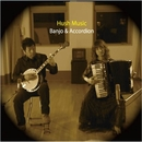 Hush Music/Banjo & Accordion