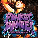 FUNKOT DANCE!魅惑のハイパーダンスビート! ~GAGA MIX~/Cafe lounge groove