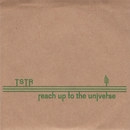 TSTR/reach up to the universe