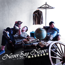 Never Say Never/MADHAND
