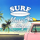 Surf Music Cafe ~ 極上・ナチュラルアコースティックベスト/Cafe lounge resort