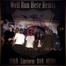 Well Run Here (Remix) [feat. Lipstorm, BAN & MUMA]/XKHALIVAS(SAGGA&DELMONTE) & ROAR