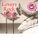 Lovers Rockカフェへようこそ。/Cafe lounge
