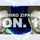ON. 1/ICHIRO ZIPANG