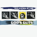 Keep Punching My Card/GOD'S GUTS