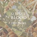 1000 PALMS/Surfer Blood