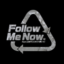 Follow Me Now. (feat. 山田マン)/MID.K
