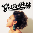 getting hot/COMA-CHI
