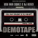 DEMOTAPE (DELUXE EDITION)/USU aka SQUEZ & DJ KENZI