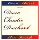 DISCO CHAOTIC DISCHORD/Lantern Parade