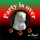 Party is over/w-Band
