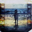MAMA PAPA/Mion