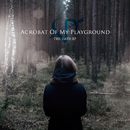 THE OATH EP/Acrobat Of My Playground