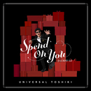 spend on you (feat. MAY-LU)/UNIVERSAL TOSHIKI