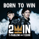 BORN TO WIN/2WIN