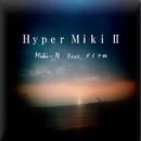 Hyper Miki 2 (feat. ダイナ四)/Miki-N