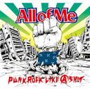 PUNK ROCK LIKE A SHIT/All of Me