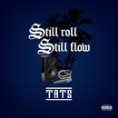Still roll Still flow/TATS