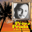 Best of Perez Prado & His Orchestra/ペレス・プラード楽団