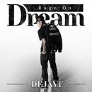 Rage On Dream/DEJAVE