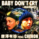 BABY DON'T CRY~memory~ (feat. CHEHON)/唐澤有弥