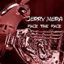 FACE THE FACE/JERRY MERA