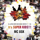 It's SUPER KIDS!!!/MC USK