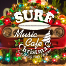 Surf Music Cafe Christmas ~ Best Of Holy Party Christmas/Cafe lounge Christmas