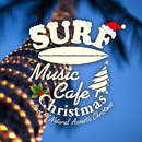 Surf Music Cafe Christmas ~ Best Of Natural Acoustic Christmas/Cafe lounge Christmas