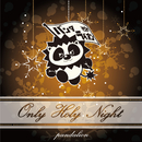 Only Holy Night/パンダライオン