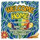 WELCOME HOME ~ただいまの町~ (feat. Natural Radio Station & FLEA MARKET)/SAKA-ZUKI