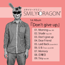 Don't give up/SMILY:DRAGON