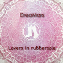 DreaMars/Lovers In Rubbersole