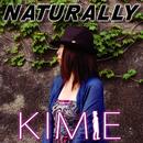 NATURALLY/KIMIE