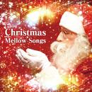Christmas Mellow Songs ~クリスマス・ヒット・ソング集~/Pjanoo