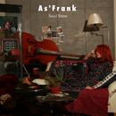 Soul Stew/As'Frank