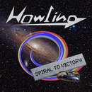 SPIRAL TO VICTORY/HOWLING