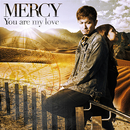 You are my love/MERCY