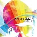 Are you O.K??/リアルグルーヴ