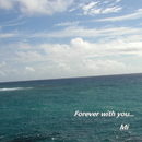 Forever with you/Mi