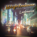 Midnight Rendezvous/Lambmeros