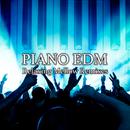 PIANO EDM -Relaxing Mellow Remixes-/The Illuminati
